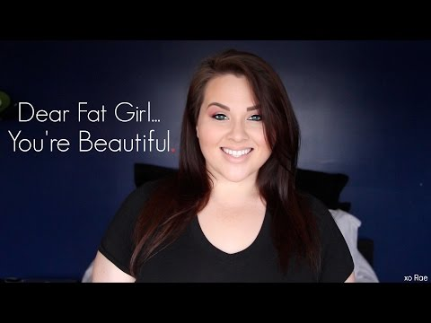 Dear Fat Girl... You're Beautiful.