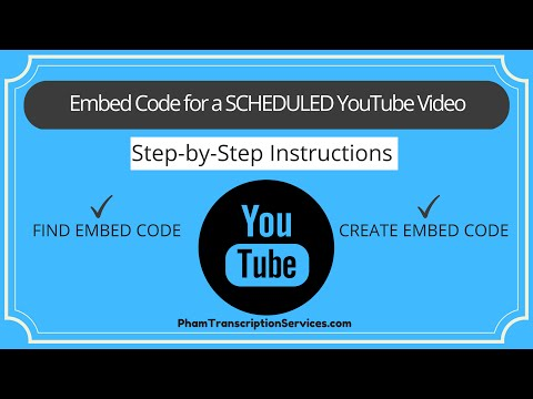 How/Where to Find/Create Embed Code for Scheduled YouTube Video