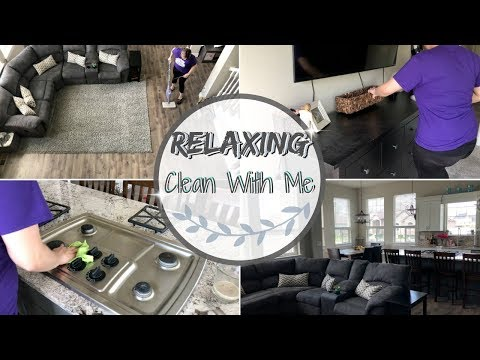 RELAXING CLEAN WITH ME :: CLEANING MOTIVATION :: SAHM CLEANING ROUTINE 2018