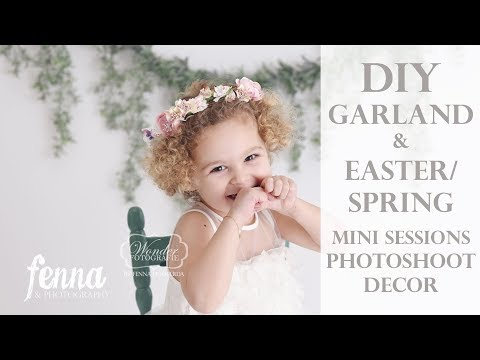 DIY Garland Photoshoot Backdrop & Spring Easter Mini Sessions Decor