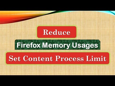How to Reduce Firefox Memory usage : Set Content Process Limit