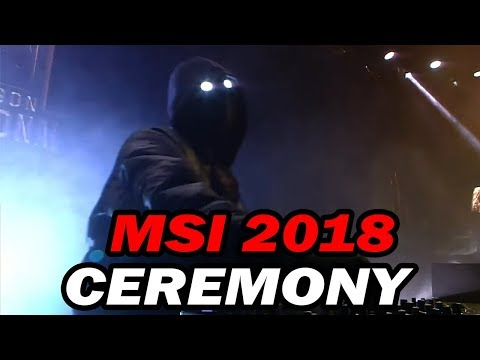MSI 2018 OPENING CEREMONY - League of Legends