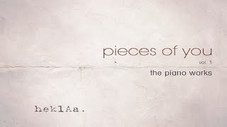 heklAa - Pieces of You - The Piano Works [Full Album]