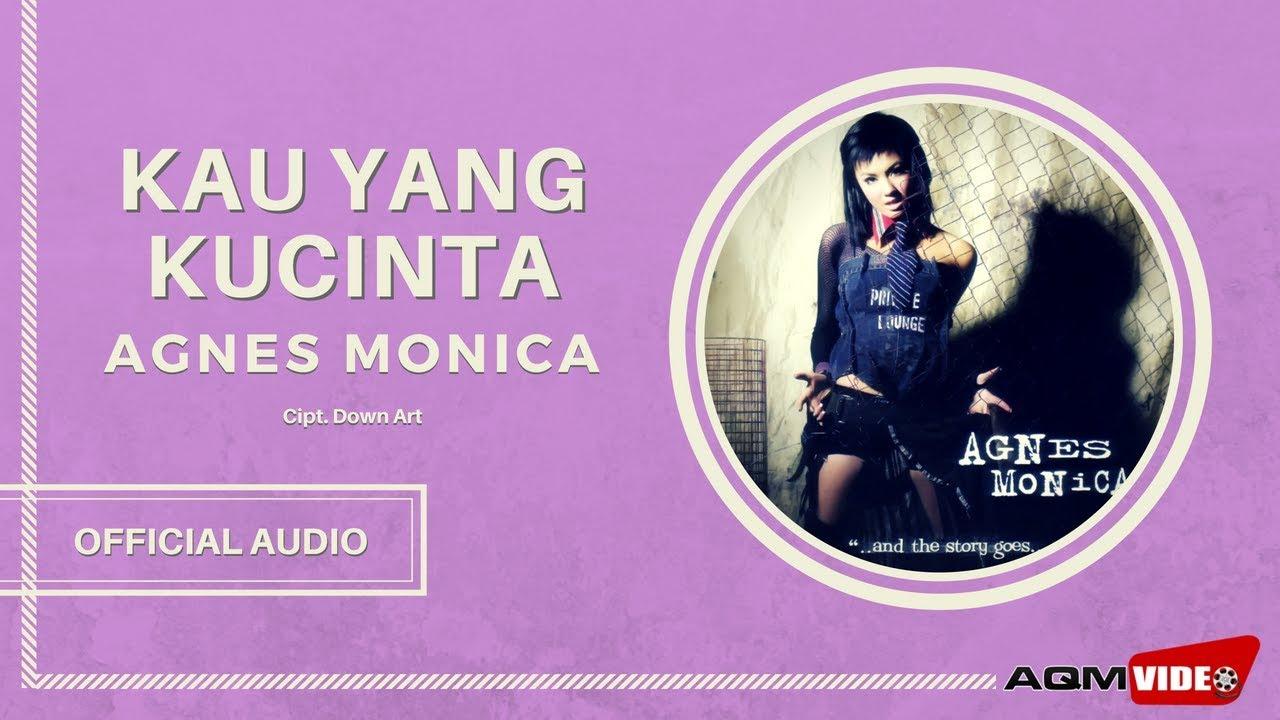 Agnes Monica - Kau Yang Kucinta