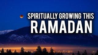 SPIRITUAL GROWTH DURING RAMADAN