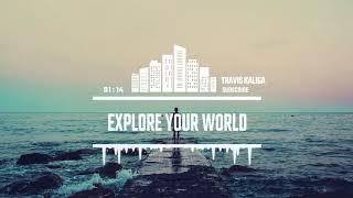Travis Kaliga - Explore Your World