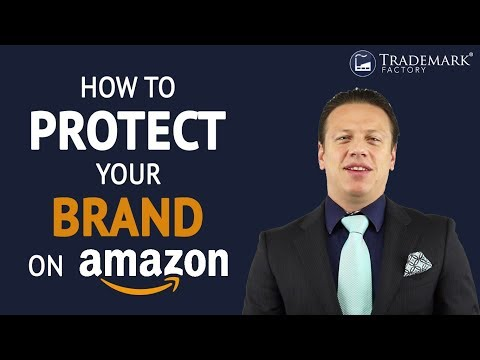 How To Protect Your Brand On Amazon? | Trademark Factory® FAQ