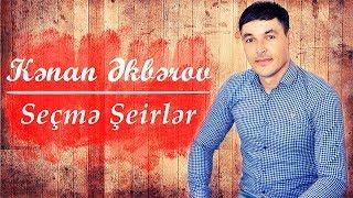 Kenan Akberov - Mene Hesret Yasatdin (Şeir) Yeni