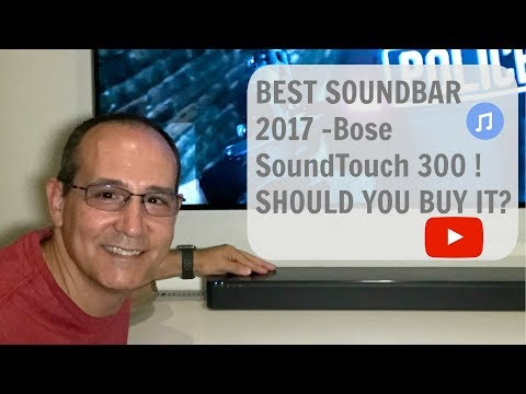 BEST SOUNDBAR 2017 - Bose SoundTouch 300 ! SHOULD YOU BUY IT?
