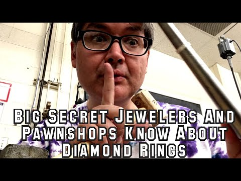 Big Secret Jewelers And Pawnshops Know About Diamond Rings