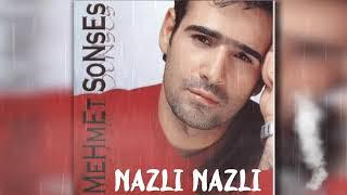 Mehmet Sonses ~ Nazlı Nazlı