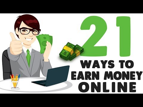 How to Earn Money Online - 21 Ways to Make Money Online and Earn Passive Income