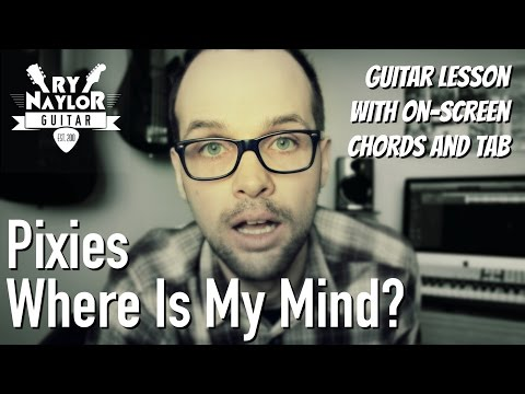 Pixies where is my mind guitar chords & tab lesson youtube.