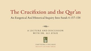 The Crucifixion and The Qur'an: An Exegetical and Historical Inquiry Into Surah 4:157-158.