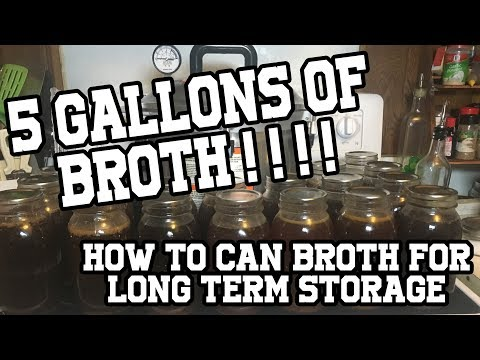 Presure canning 5 gallons of broth : how to store broth for long term use