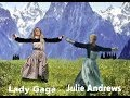 "Julie Andrews and Lady Gaga -""The sound of  Music"" Part 2-3"