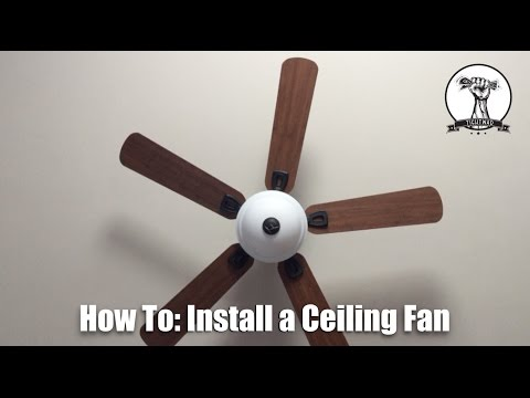 How To: Install a Ceiling Fan COMPLETE