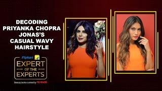 Flipkart's Expert of the Experts | Priyanka Chopra Jonas's Casual Wavy Hairstyle | Hiral Bhatia