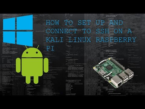 How to setup and connect to  Kali Linux Raspberry Pi SSH (Android + Windows)