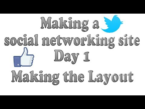 Making a social networking site (Tutorial)   Day 1   Making the Layout   HTML, PHP, CSS