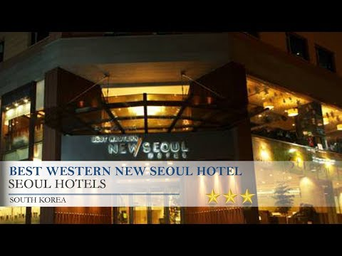 Best Western New Seoul Hotel - Seoul Hotels, South Korea
