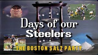 Days of our Steelers - The Boston Salt Party