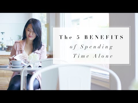 5 BENEFITS of Spending Time Alone | ANN LE