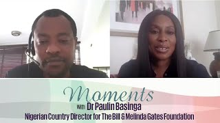 Mo Abudu chats with Dr Basinga, the Nigeria Country Director for The Bill & Melinda Gates Foundation