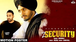 Z Security (Motion Poster) Singhraj | Rel On 13th July | White Hill Music