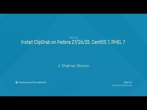 02.2. Install ClipGrab on Fedora 27/26/25, CentOS 7, RHEL 7