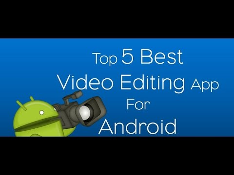Top 5 Video Editor Apps for Android !