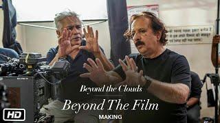 Beyond The Film | Making Video | Beyond The Clouds | Ishaan | Malavika | Majid Majidi
