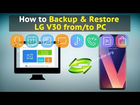 How to Backup & Restore LG V30 from / to PC