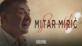 Mitar Mirić - Sve si bolja - (Official Video 2019)