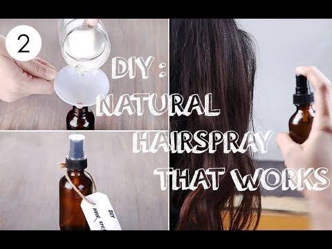 DIY: Extra Hold Hair Spray without Chemicals that Works
