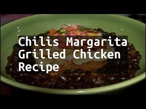 Recipe Chilis Margarita Grilled Chicken Recipe