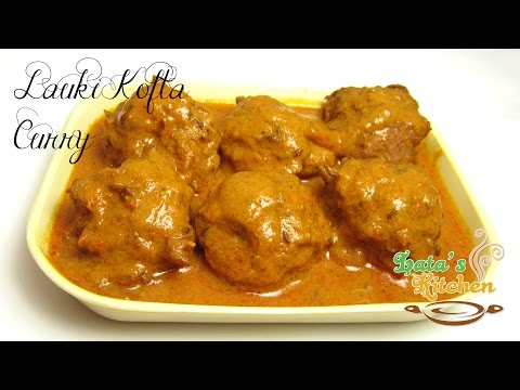 Lauki Kofta Curry Recipe - Indian Vegetarian Recipe in Hindi - Lata's Kitchen