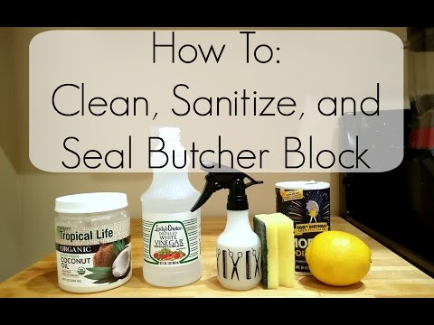 How to clean, sanitize, and seal Butcher Block | Zero Waste | Natural and Safe Products
