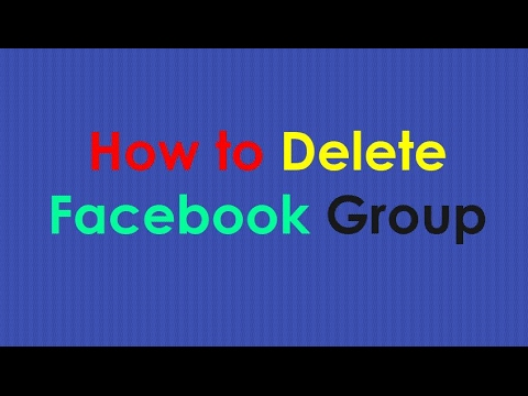 Delete Facebook Group   How to Delete A Facebook Group