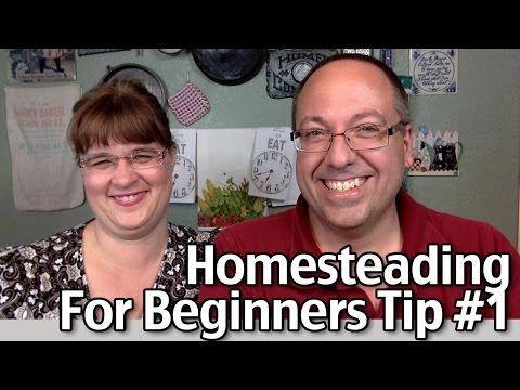 Homesteading for Beginners Tip#1