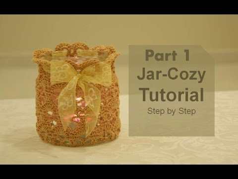 VERY EASY crochet jar cover / cozy tutorial - Any size - Part 1 of 2