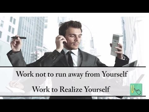 Work not to run away from yourself - work to realize yourself Gita 18.24