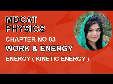 MDCAT Physics Lecture Series, Ch 3, Energy (Kinetic Energy), Physics Entry Test, ch 3