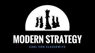 Modern Strategy | Carl von Clausewitz | ♛