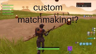 How do you use custom matchmaking in fortnite battle royale