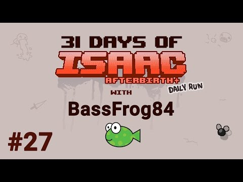 Day #27 - 31 Days of Isaac with BassFrog84