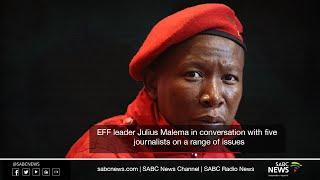 EFF leader Julius Malema in conversation with 5 Journalists