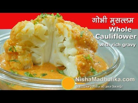 Gobhi Musallam recipe- साबुत फूलगोभी - Whole Cauliflower in makhani Gravy