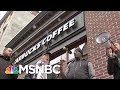 Starbucks Will Close Stores For One Day Nationwide May 29th For Racial Bias Training   MSNBC