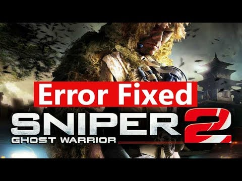 Sniper Ghost Warrior 2 Not Working |Error Fixed (100% Working)